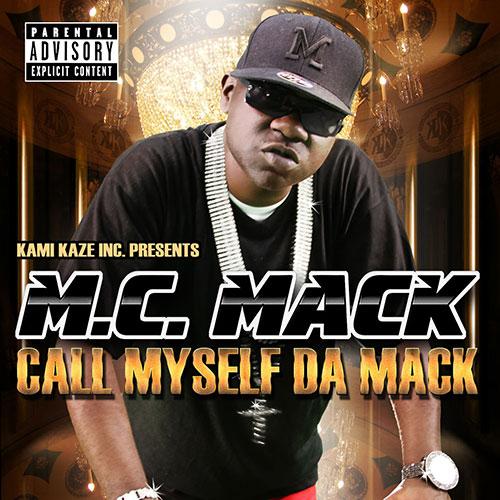 M.C. Mack - Call Myself Da Mack