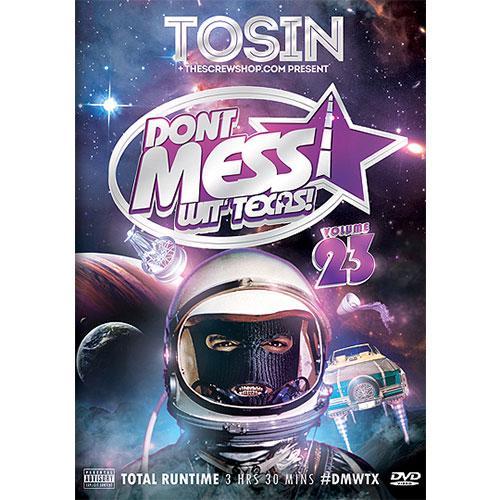 Tosin & TheScrewShop.com - Don't Mess Wit' Texas! Vol. 23