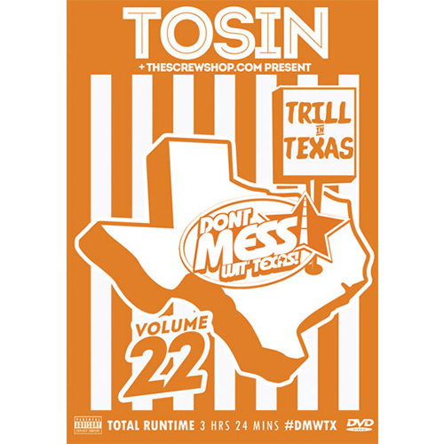 Tosin & TheScrewShop.com - Don't Mess Wit' Texas! Vol. 22