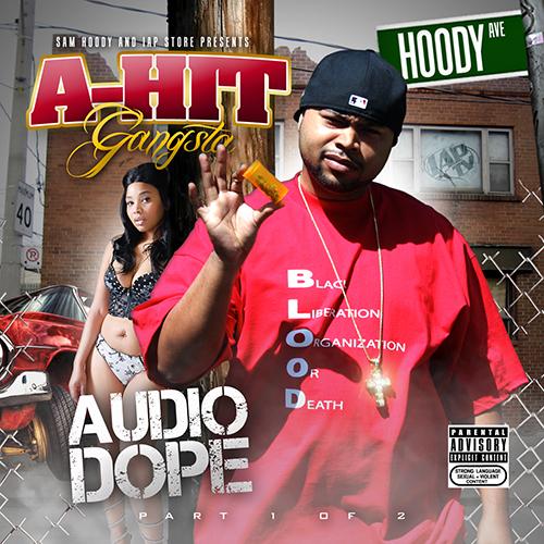 A-Hit Gangsta - Audio Dope Vol. 1