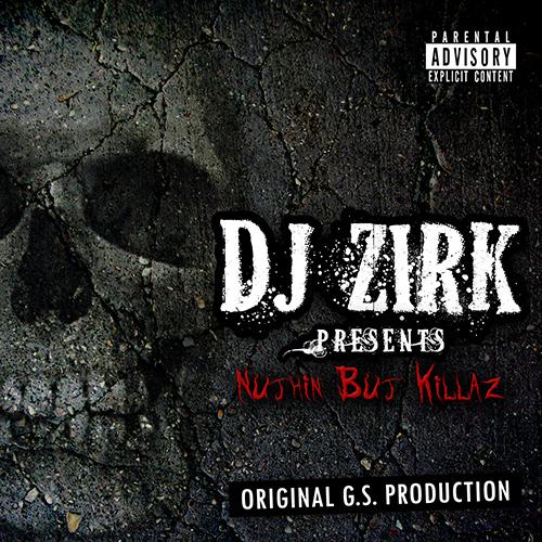 DJ Zirk - Nuthin But Killaz