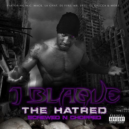 J Blaque - The Hatred (Screwed N Chopped)