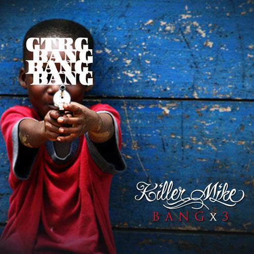 Killer Mike - BANG x 3