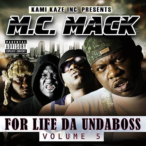 M.C. Mack - For Life Da Undaboss: Volume 5