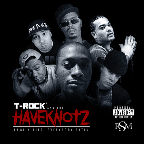 T-Rock & The Haveknotz - Family Ties: Everybody Eatin