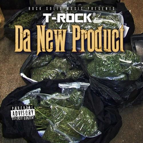T-Rock - Da New Product