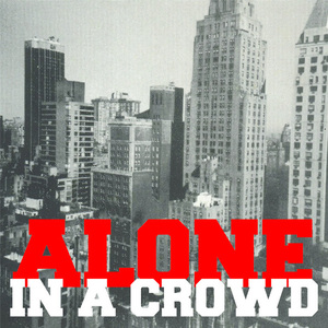 ALONE IN A CROWD ´Alone In A Crowd´ [7