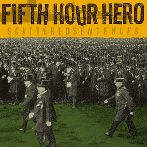 Fifth Hour Hero - Scattered Sentences LP