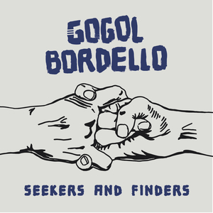 Gogol Bordello - Seekers And Finders LP