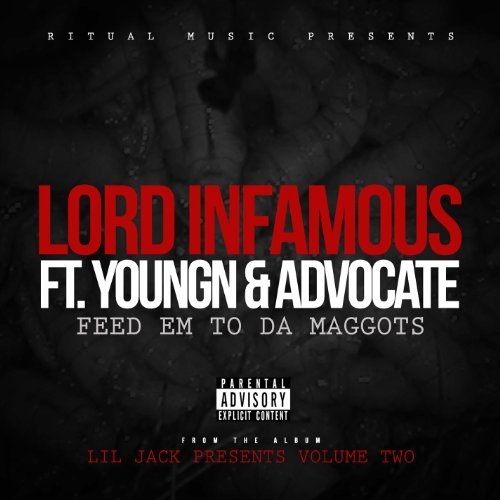 Lord Infamous - Feed Em To Da Maggots (feat. Youngn & Advocate)