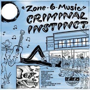 CRIMINAL INSTINCT ´Zone 6 Music´ [LP]