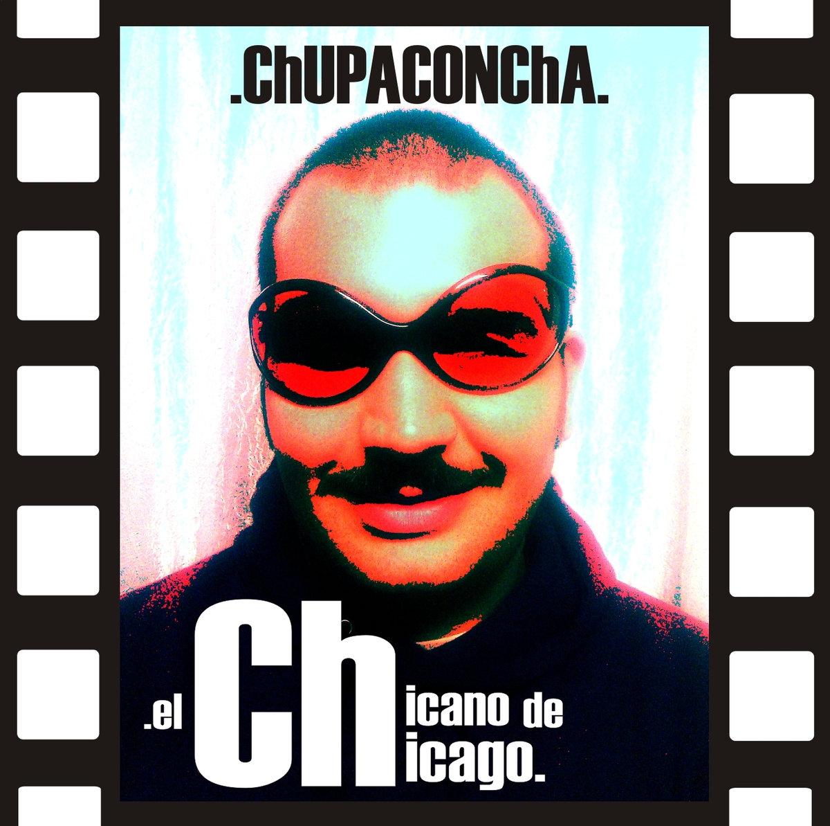 ChUPACONChA - El Chicano de Chicago