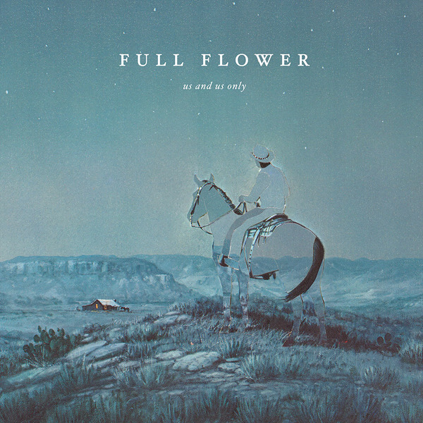 Us and Us Only - Full Flower LP *Markdown*claer
