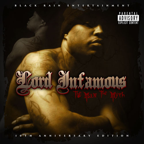 Lord Infamous - The Man, The Myth (10th Anniversary Edition)
