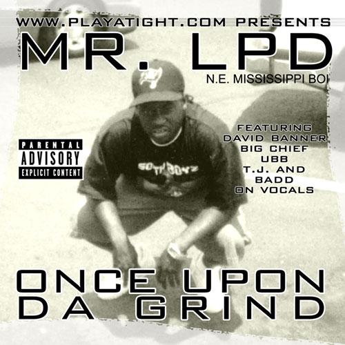 Mr. LPD - Once Upon Da Grind