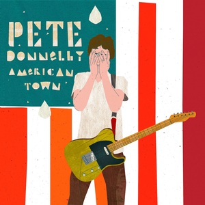 Pete Donnelly: American Town EP