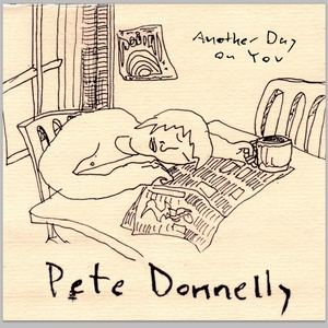 Pete Donnelly: Another Day On You