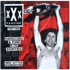 xXx Fanzine (1983-1988) Hardcore & Punk In The Eighties