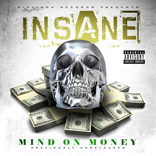 Insane - Mind On Money (Previously Unreleased)