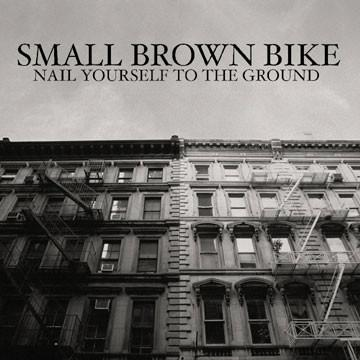 SMALL BROWN BIKE -Nail Yourself To The Ground