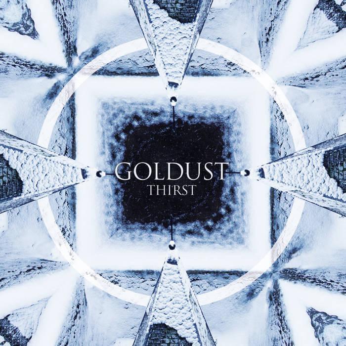 GOLDUST - Thirst