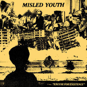 Mislead youth- Excuse For Existence