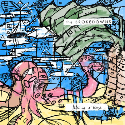 The Brokedowns - life is a breeze