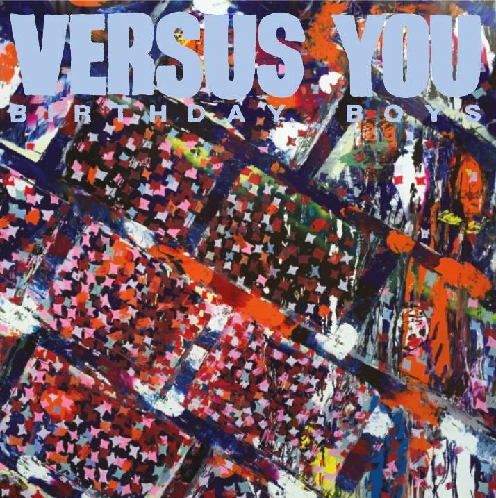 Versus You - Birthday Boy