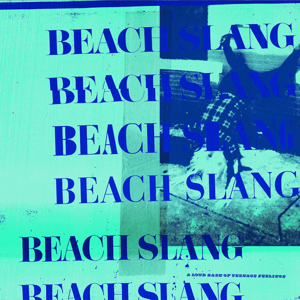 REDUCED: Beach Slang - A Loud Bash Of Teenage Feelings LP / CD / Tape