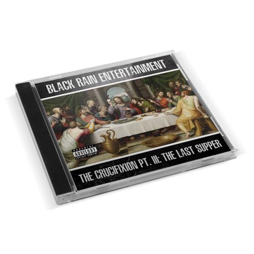 Black Rain Entertainment - The Crucifixion Pt. 3: The Last Supper