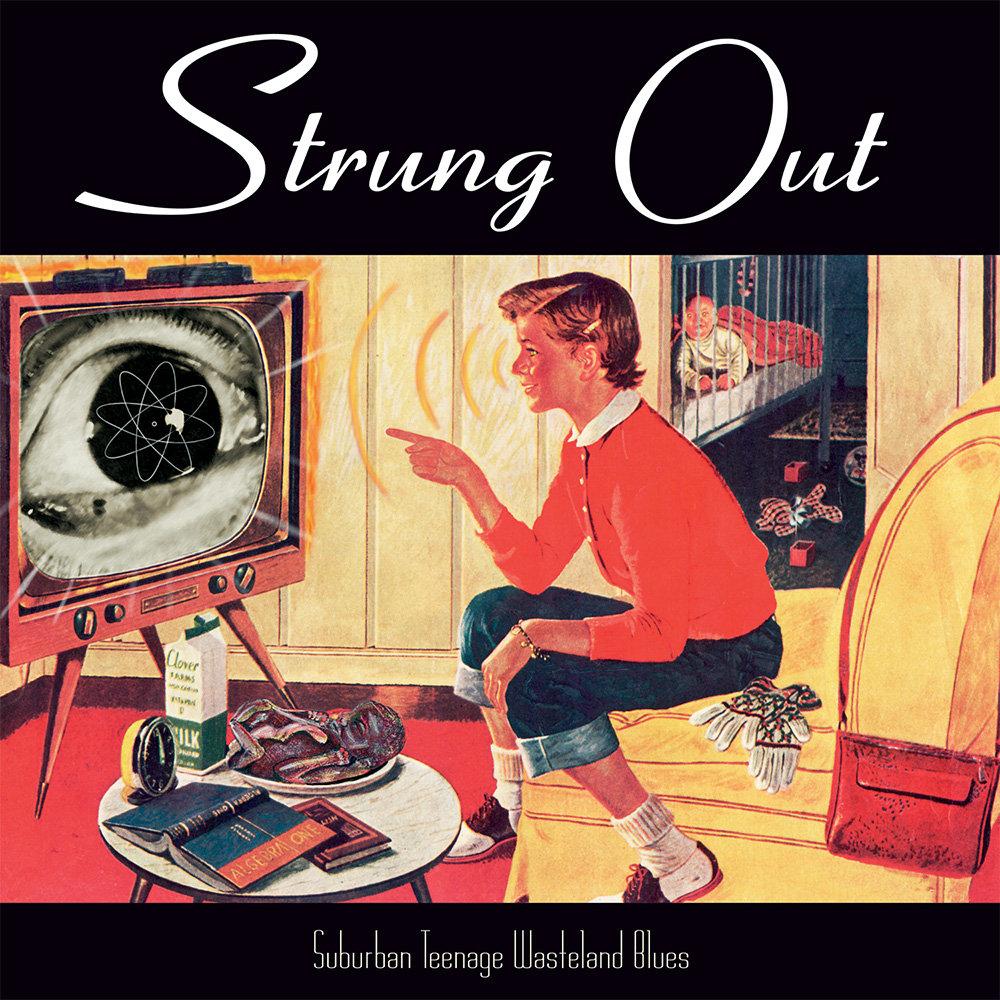 Strung Out - Suburban Teenage Wasteland Blues LP