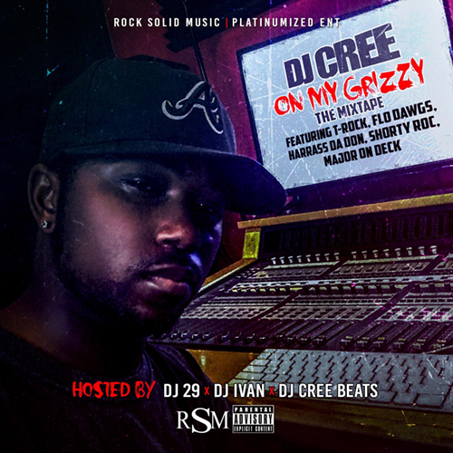 DJ Cree - On My Grizzy: The Mixtape