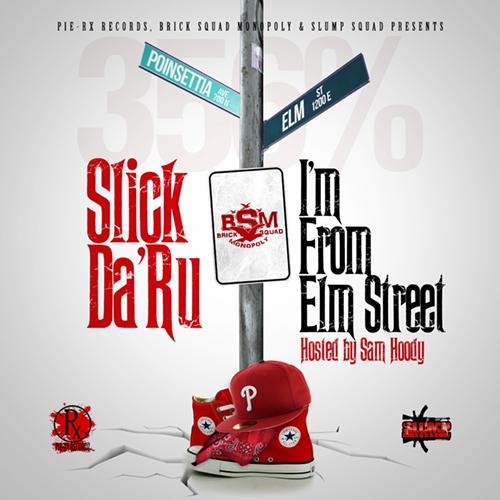 Slick Da'Ru - I'm From Elm Street