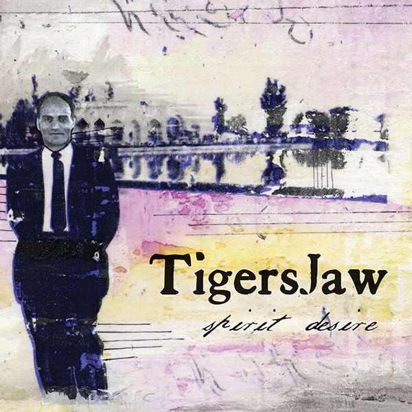 Tigers Jaw - Spirit Desire 7