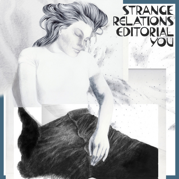 Strange Relations - Editorial You LP *Markdown*