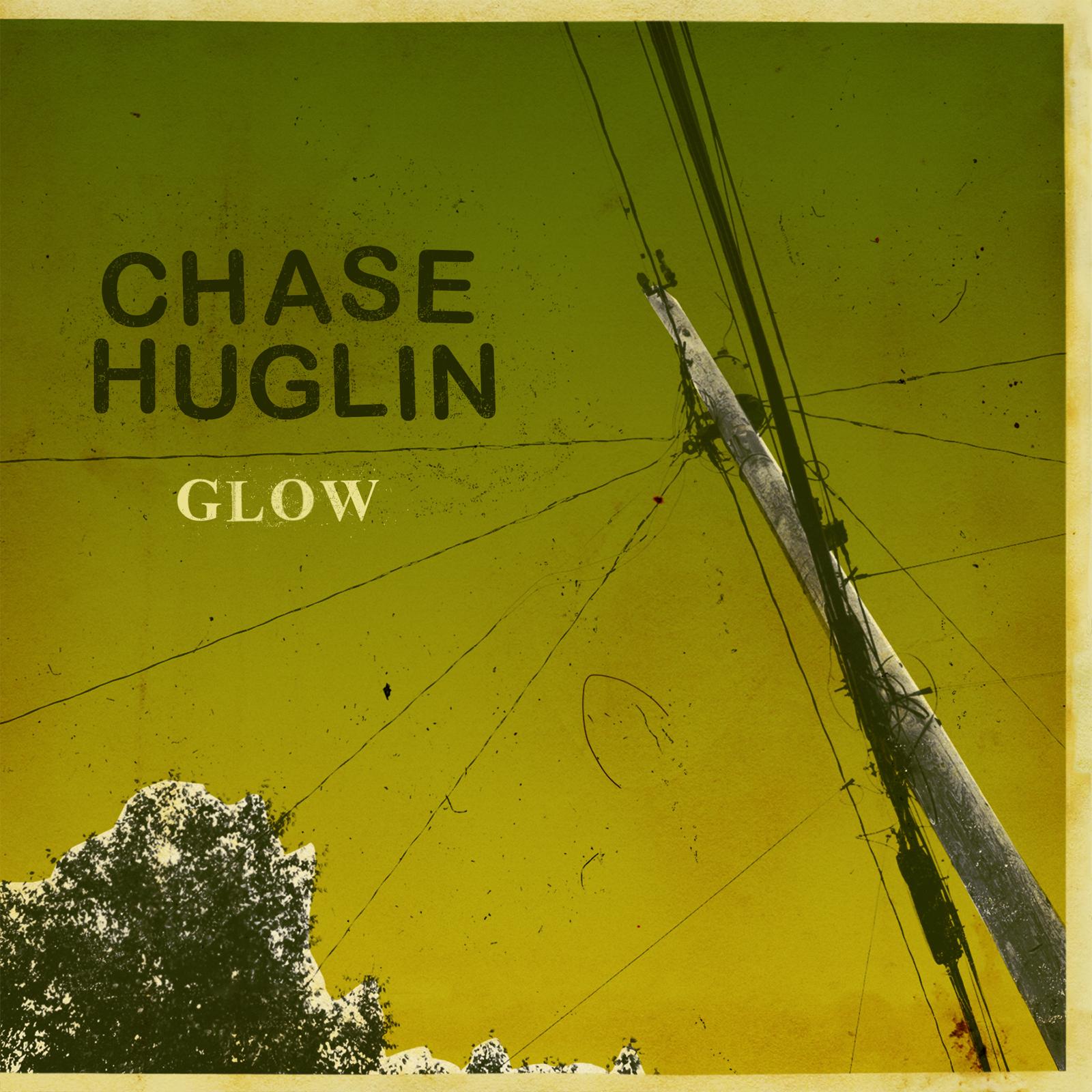 Chase Huglin - Glow 7