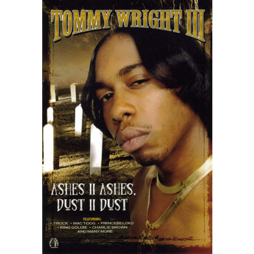 Tommy Wright III - Ashes 2 Ashes Dust 2 Dust 18 x 24 Poster