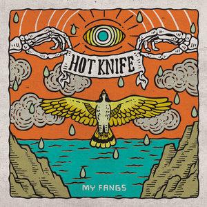 Hot Knife - My Fangs 12