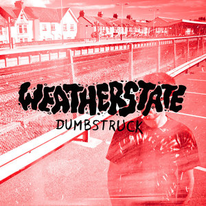 Weatherstate - Dumbstruck LP