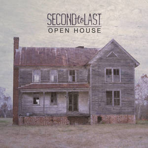 SECOND TO LAST - Open House