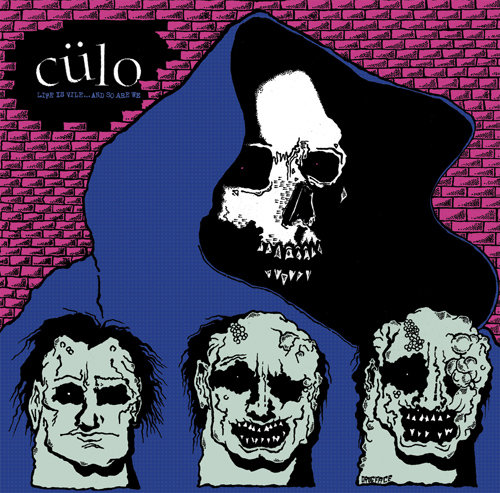 Culo - Life is Vile ... and so are we LP