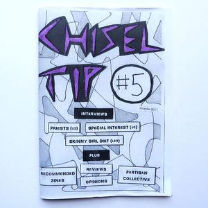 Chisel Tip #5 Zine