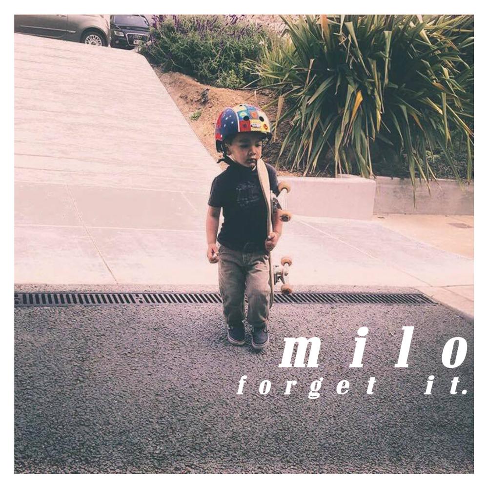Forget It. - Milo