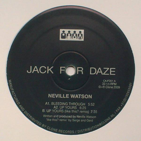 Neville Watson – Bleeding Through / Up Yours ( Clone Jack For Daze)