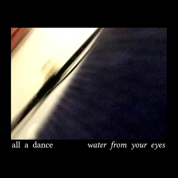 Water From Your Eyes -