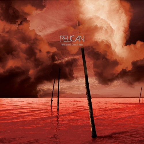 Pelican - What We All Come to Need CD (Southern Lord Records)