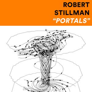 ROBERT STILLMAN- Portals