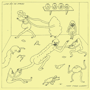 Lumpy and the Dumpers - Those Pickled Fuckers LP