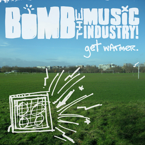 Bomb the Music Industry - Get Warmer LP
