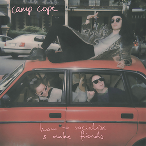 Camp Cope  - How To Socialise & Make Friends LP / CD / Tape